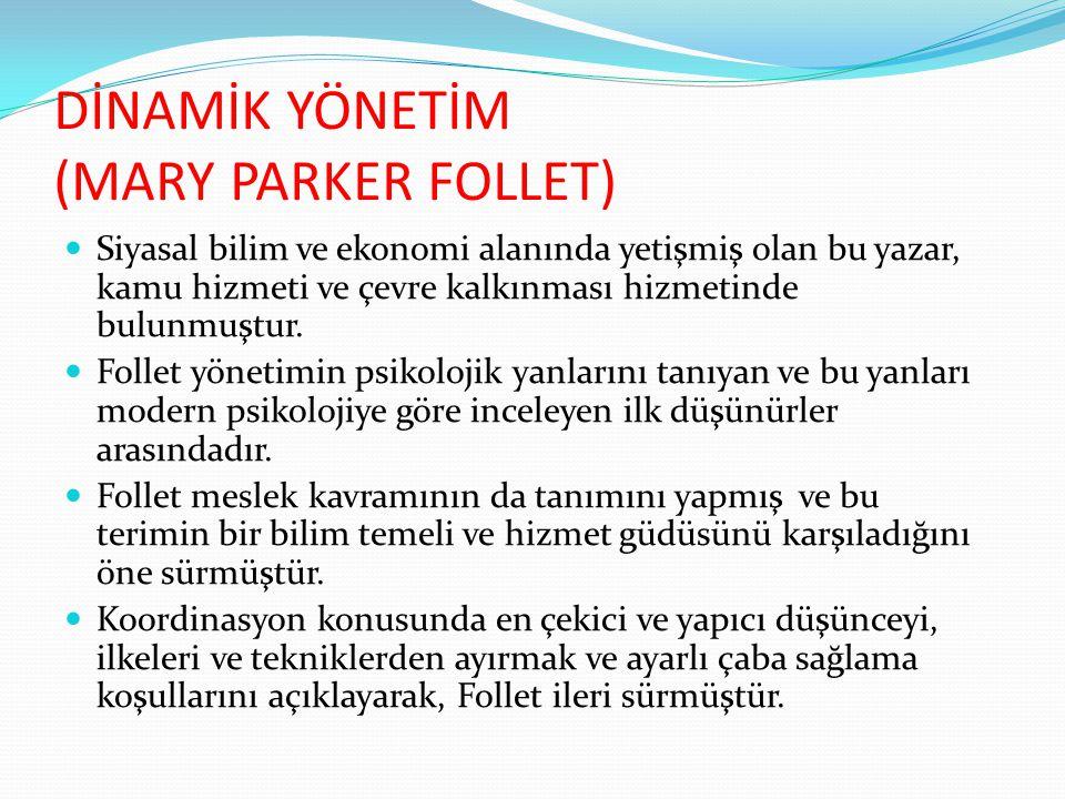 DİNAMİK YÖNETİM (MARY PARKER FOLLET)