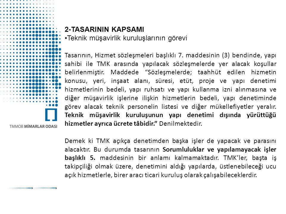 2-TASARININ KAPSAMI Teknik müşavirlik kuruluşlarının görevi.