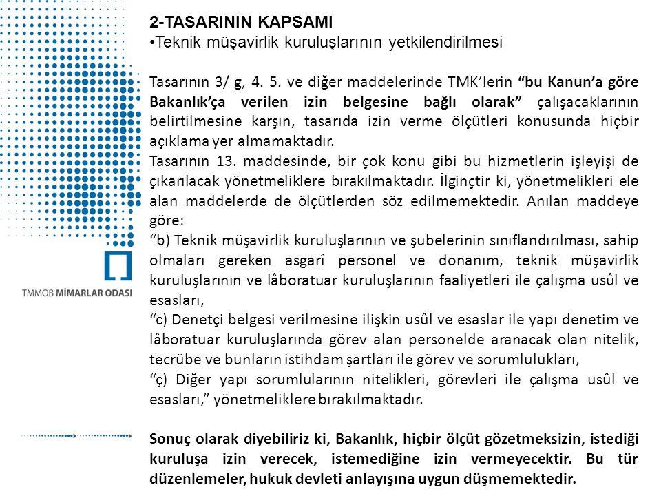 2-TASARININ KAPSAMI Teknik müşavirlik kuruluşlarının yetkilendirilmesi.
