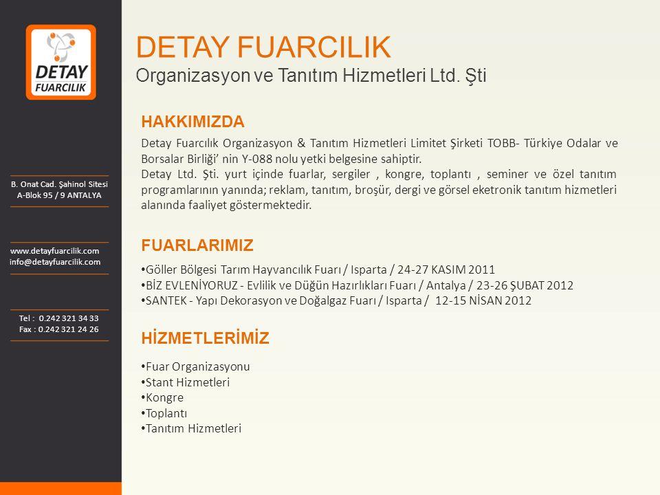 DETAY FUARCILIK Organizasyon ve Tanıtım Hizmetleri Ltd. Şti HAKKIMIZDA