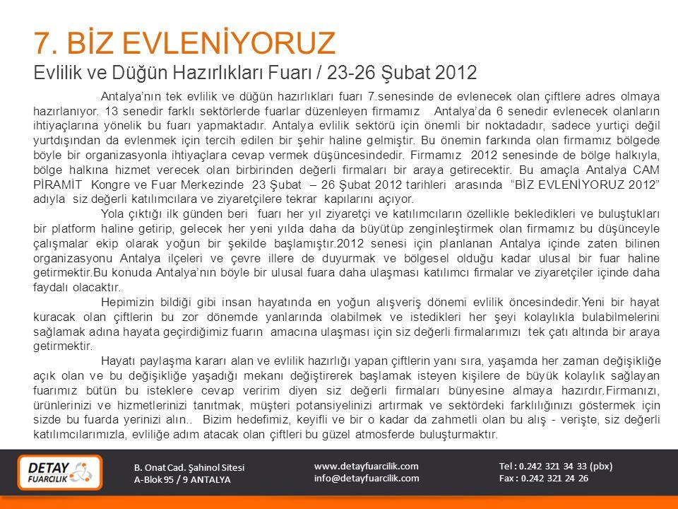 7. BİZ EVLENİYORUZ Evlilik ve Düğün Hazırlıkları Fuarı / 23-26 Şubat 2012.