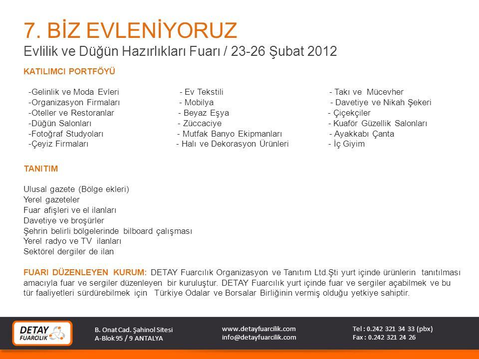 7. BİZ EVLENİYORUZ Evlilik ve Düğün Hazırlıkları Fuarı / 23-26 Şubat 2012. KATILIMCI PORTFÖYÜ.