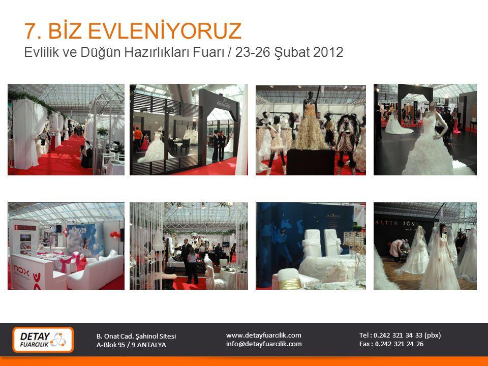7. BİZ EVLENİYORUZ Evlilik ve Düğün Hazırlıkları Fuarı / 23-26 Şubat 2012. B. Onat Cad. Şahinol Sitesi.