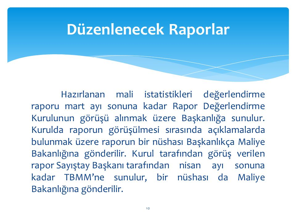 Düzenlenecek Raporlar