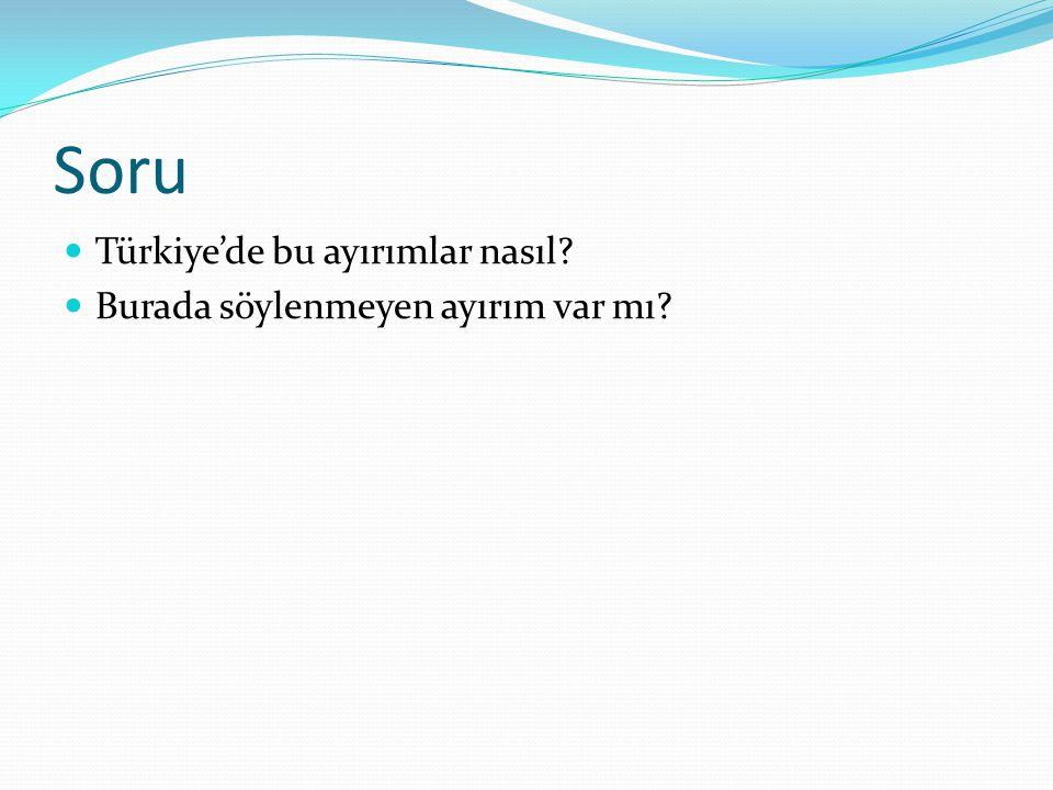 Soru Türkiye'de bu ayırımlar nasıl Burada söylenmeyen ayırım var mı