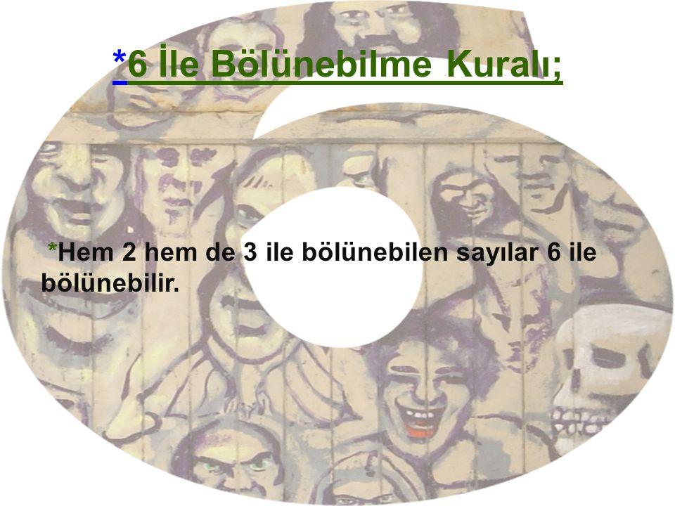 *6 İle Bölünebilme Kuralı;