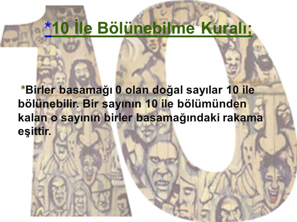 *10 İle Bölünebilme Kuralı;
