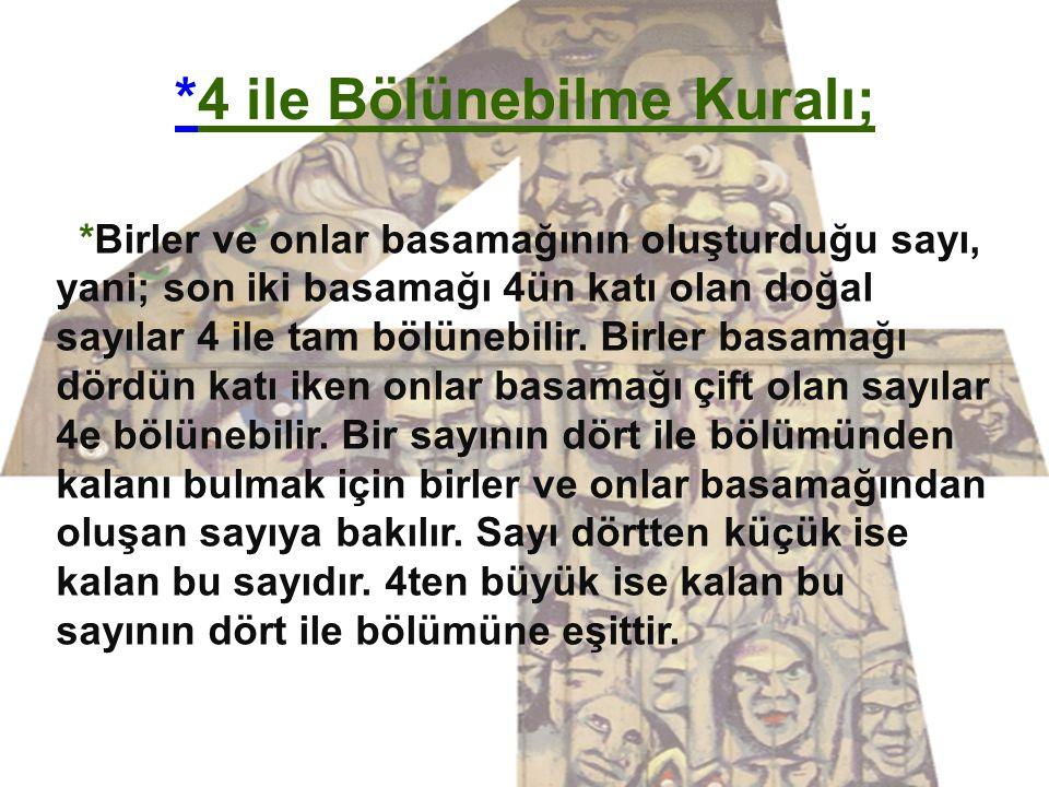 *4 ile Bölünebilme Kuralı;