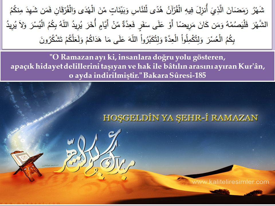 O Ramazan ayı ki, insanlara doğru yolu gösteren,
