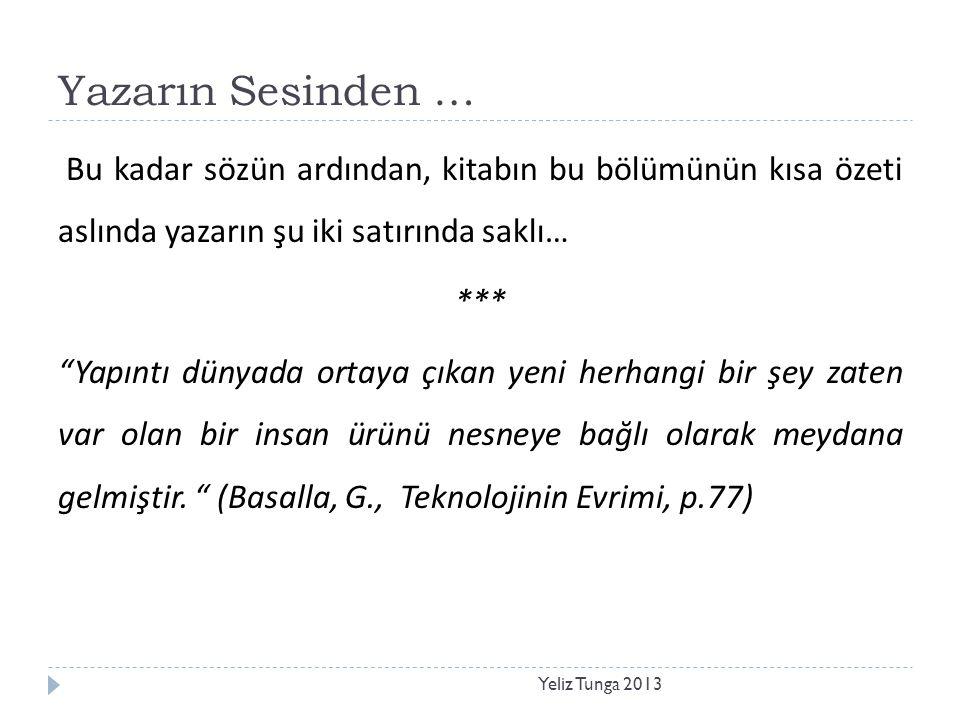 Yazarın Sesinden … Bu kadar sözün ardından, kitabın bu bölümünün kısa özeti aslında yazarın şu iki satırında saklı…