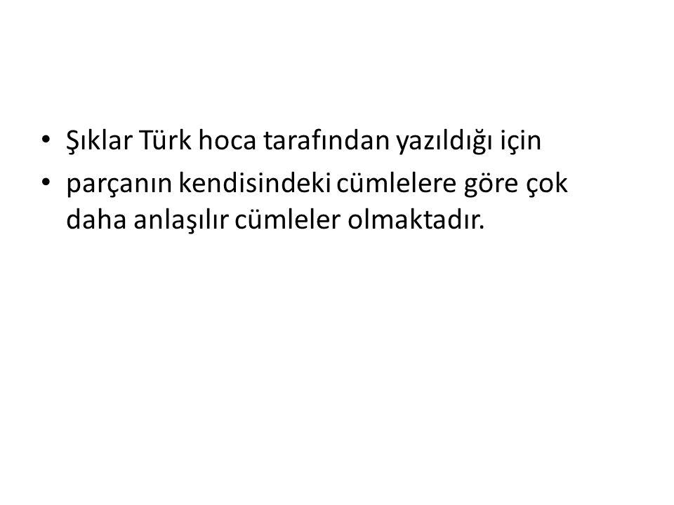 Şıklar Türk hoca tarafından yazıldığı için
