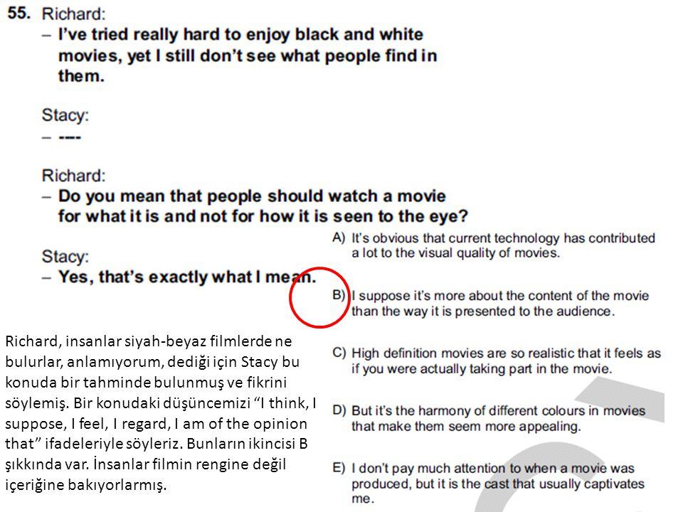 Richard, insanlar siyah-beyaz filmlerde ne