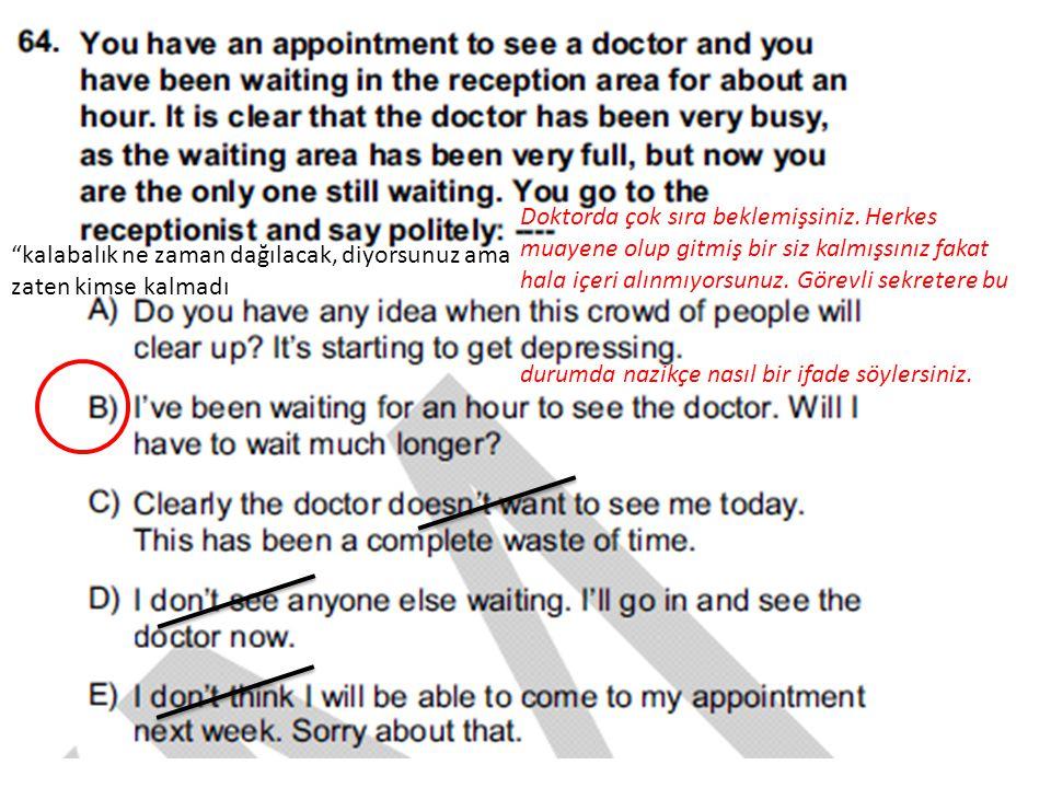 Doktorda çok sıra beklemişsiniz. Herkes