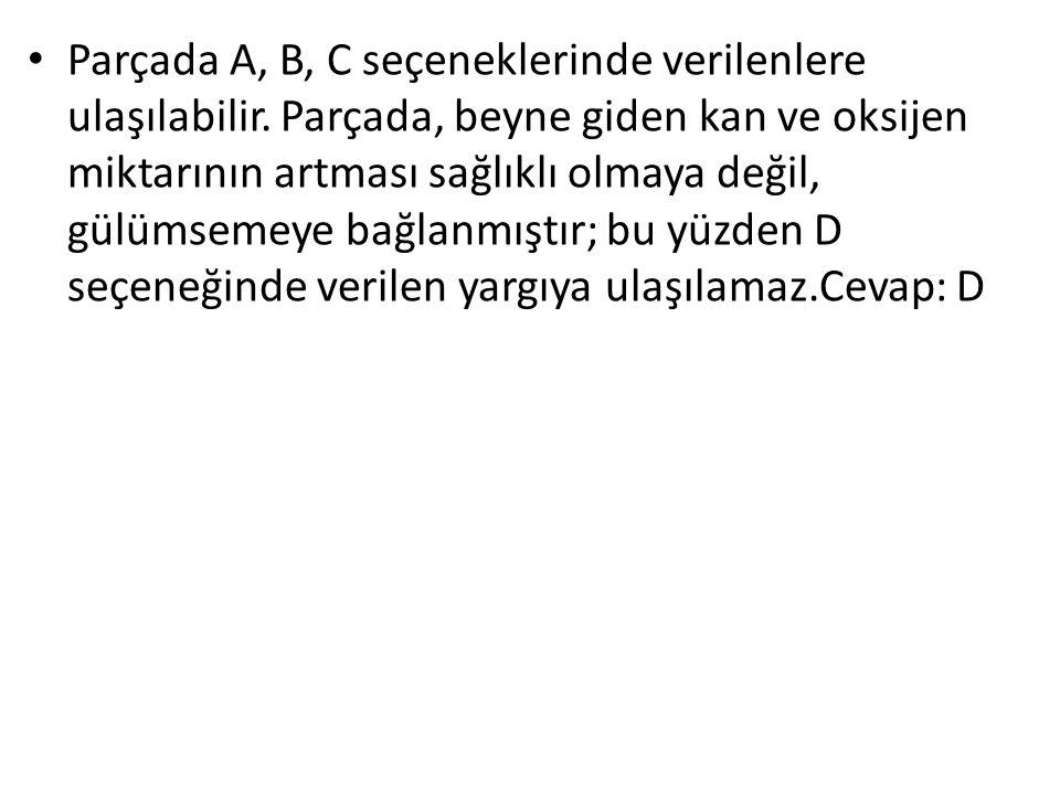 Parçada A, B, C seçeneklerinde verilenlere ulaşılabilir