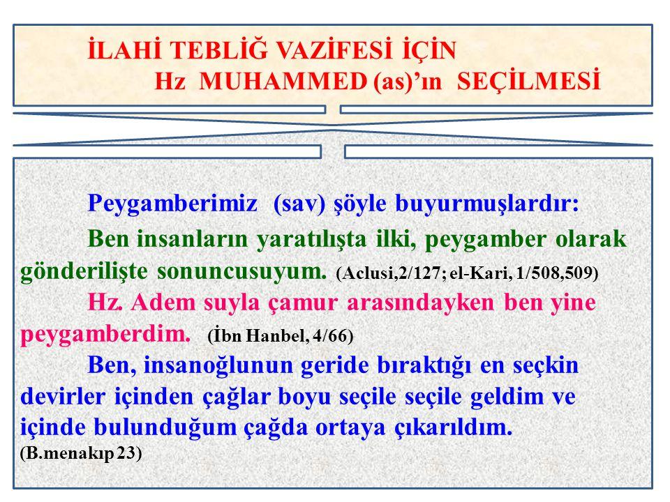 İLAHİ TEBLİĞ VAZİFESİ İÇİN Hz MUHAMMED (as)'ın SEÇİLMESİ