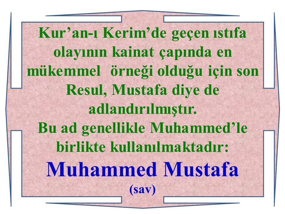 Bu ad genellikle Muhammed'le birlikte kullanılmaktadır: