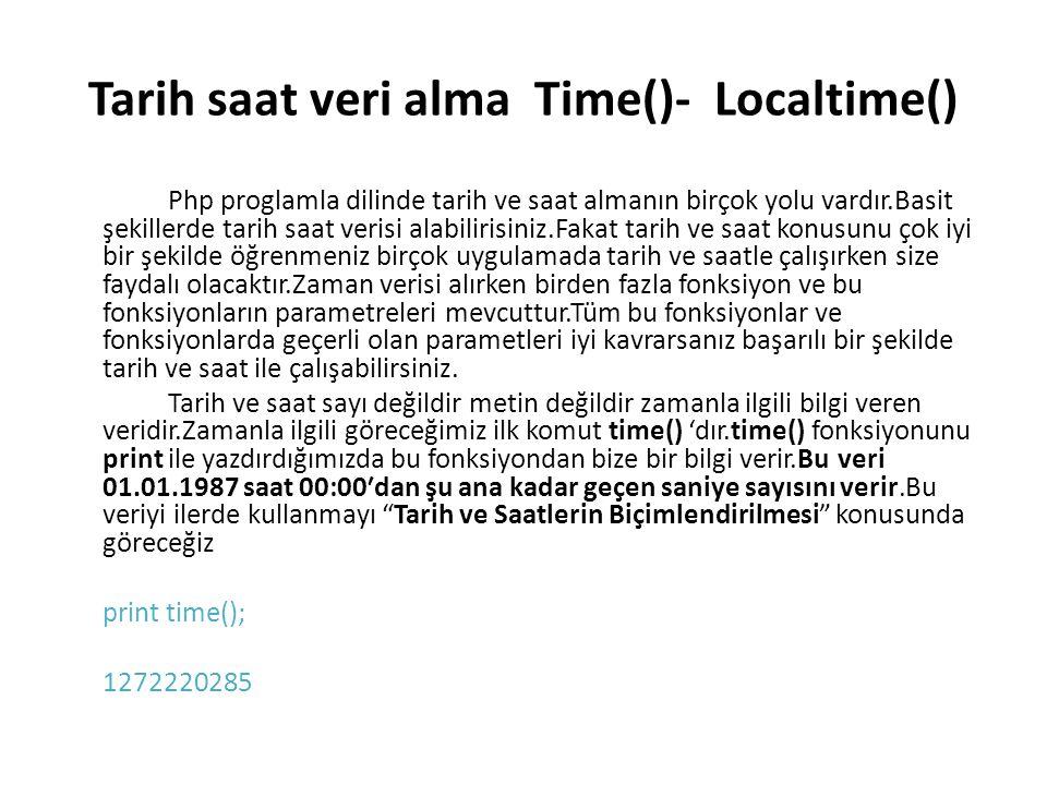 Tarih saat veri alma Time()- Localtime()