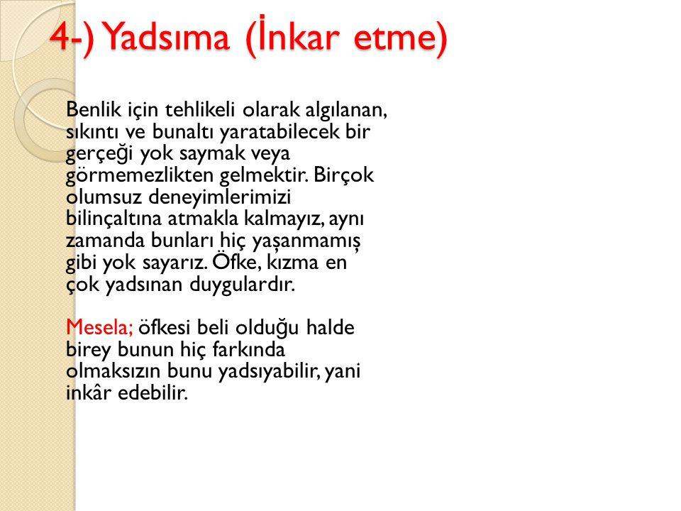 4-) Yadsıma (İnkar etme)