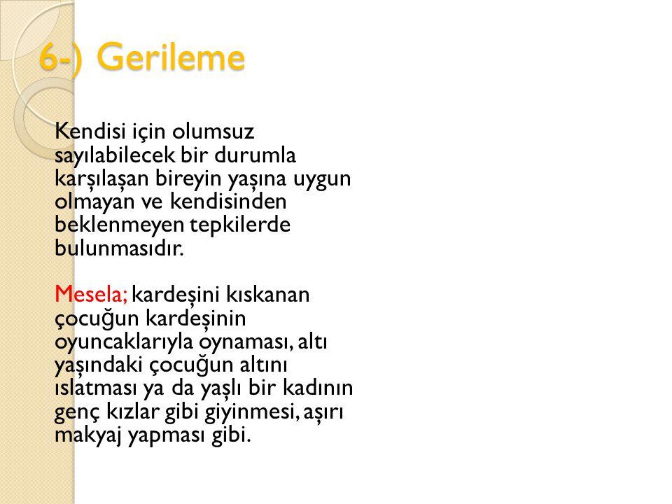 6-) Gerileme