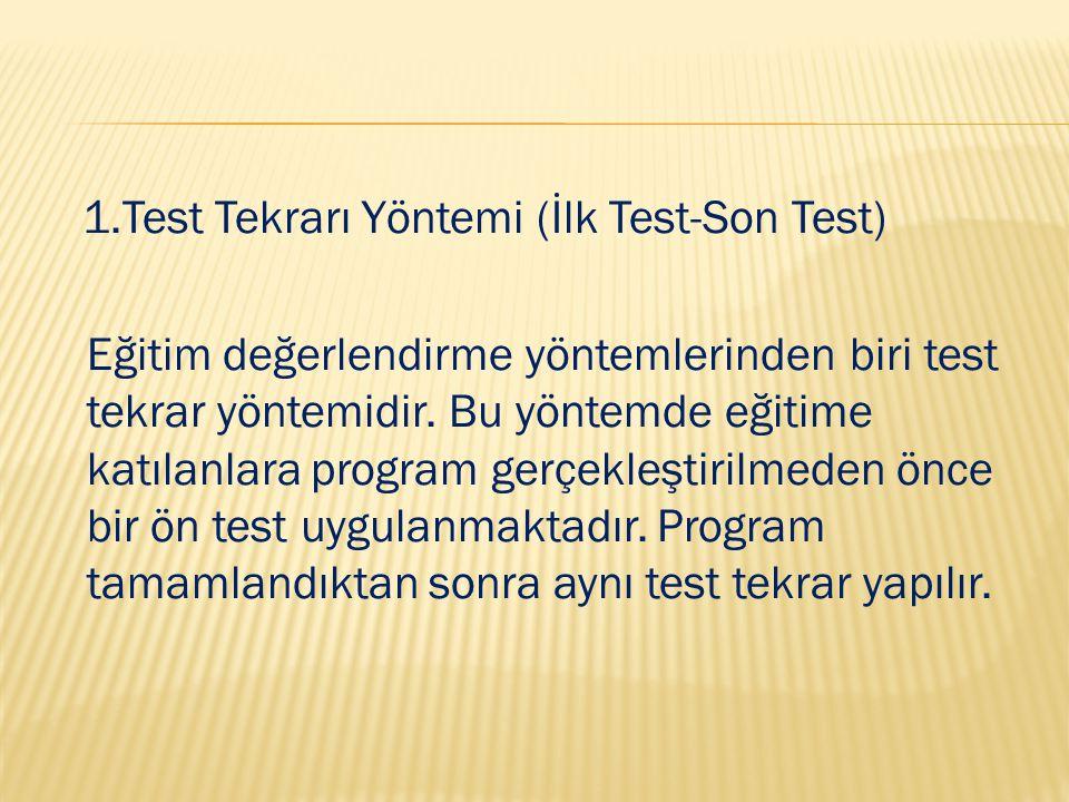 1.Test Tekrarı Yöntemi (İlk Test-Son Test)