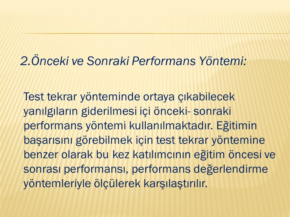 2.Önceki ve Sonraki Performans Yöntemi: