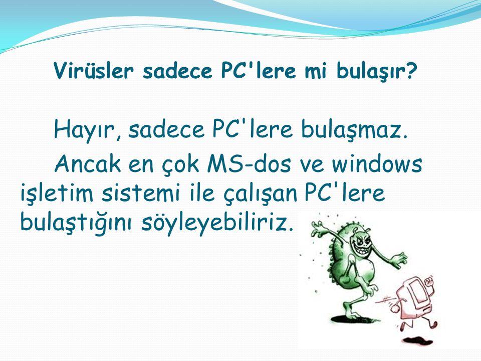 Virüsler sadece PC lere mi bulaşır