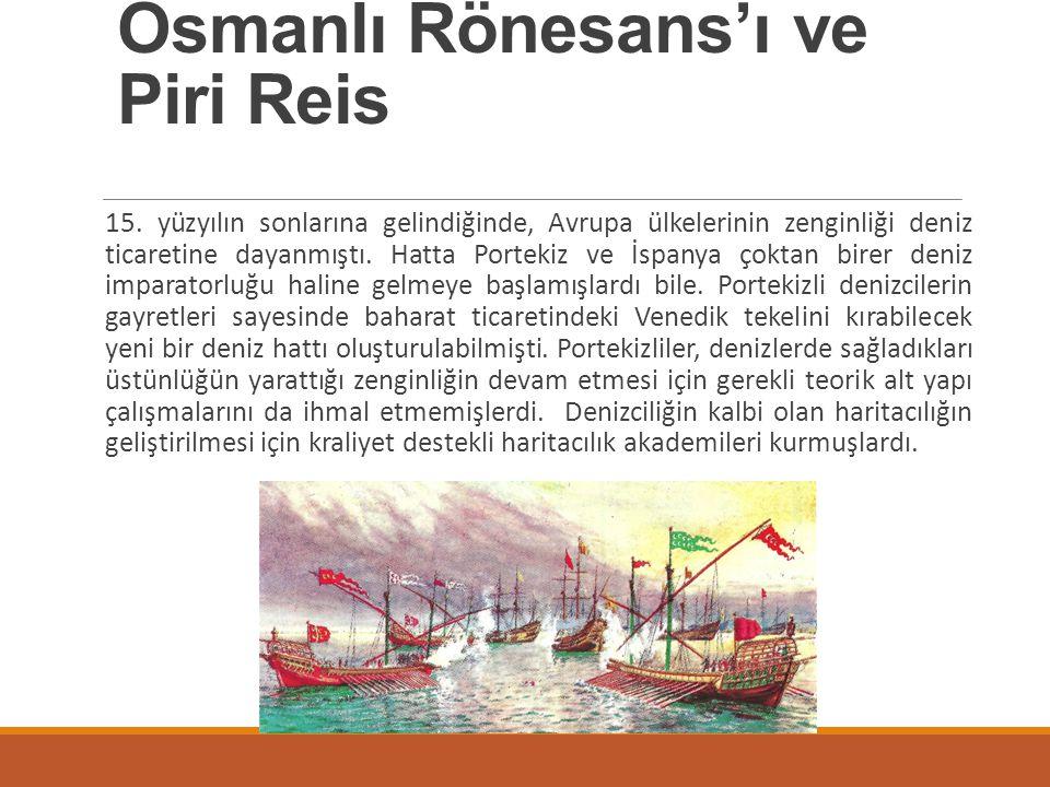 Osmanlı Rönesans'ı ve Piri Reis