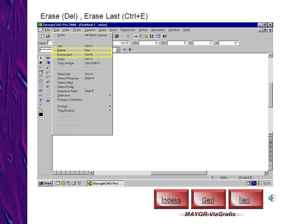 Erase (Del) , Erase Last (Ctrl+E)