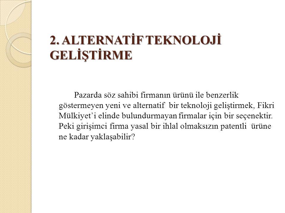 2. ALTERNATİF TEKNOLOJİ GELİŞTİRME