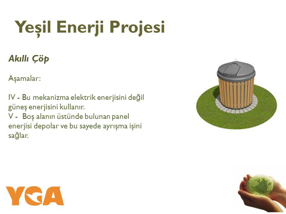 Yeşil Enerji Projesi Akıllı Çöp Aşamalar: