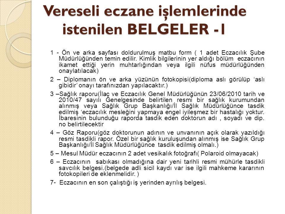 Vereseli eczane işlemlerinde istenilen BELGELER -1