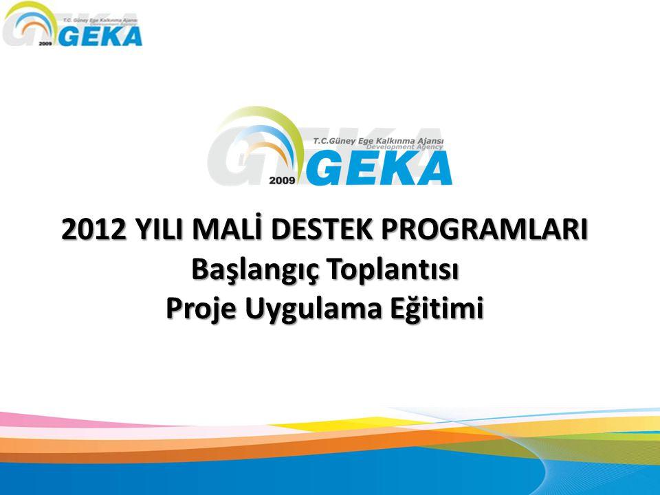2012 YILI MALİ DESTEK PROGRAMLARI Proje Uygulama Eğitimi