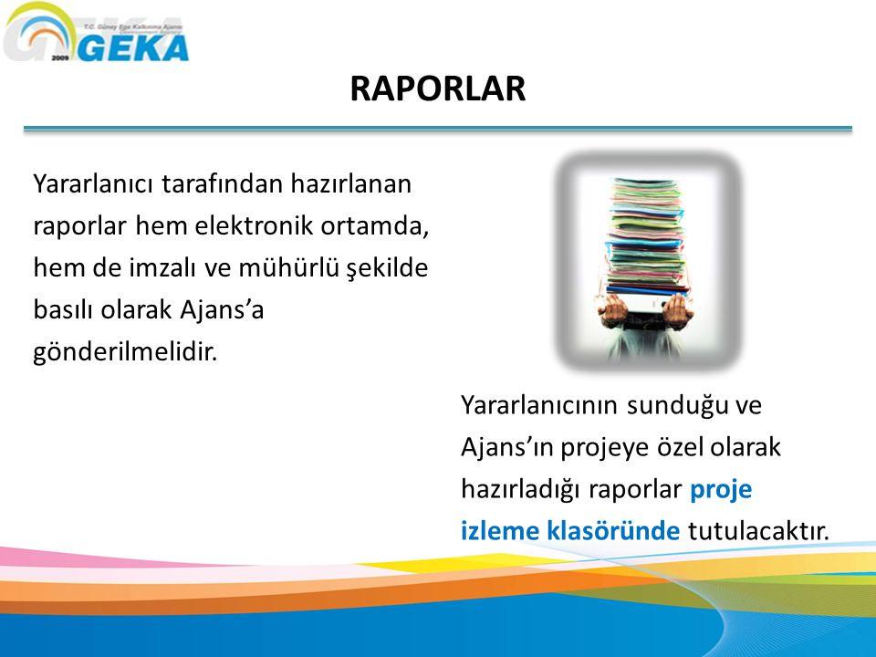 RAPORLAR Yararlanıcı tarafından hazırlanan raporlar hem elektronik ortamda, hem de imzalı ve mühürlü şekilde basılı olarak Ajans'a gönderilmelidir.