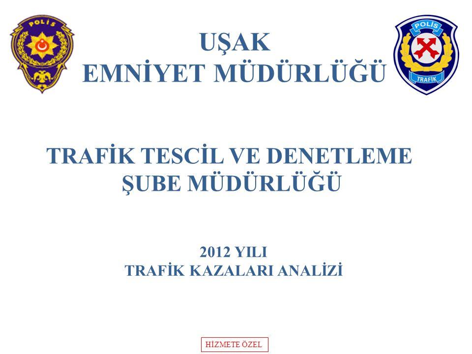 TRAFİK TESCİL VE DENETLEME TRAFİK KAZALARI ANALİZİ