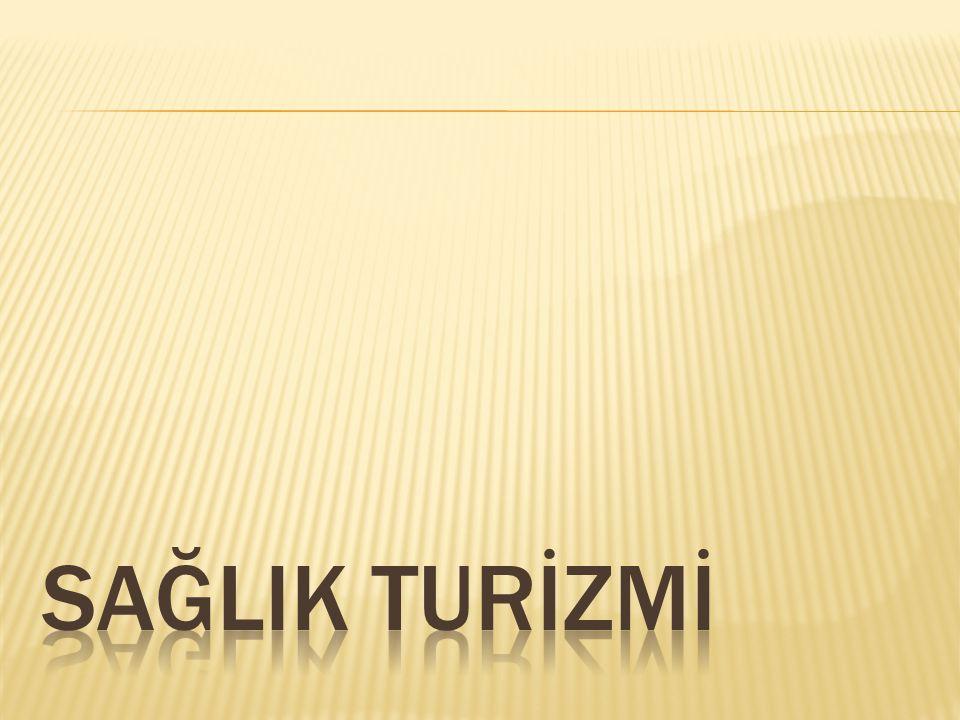 SAĞLIK TURİZMİ