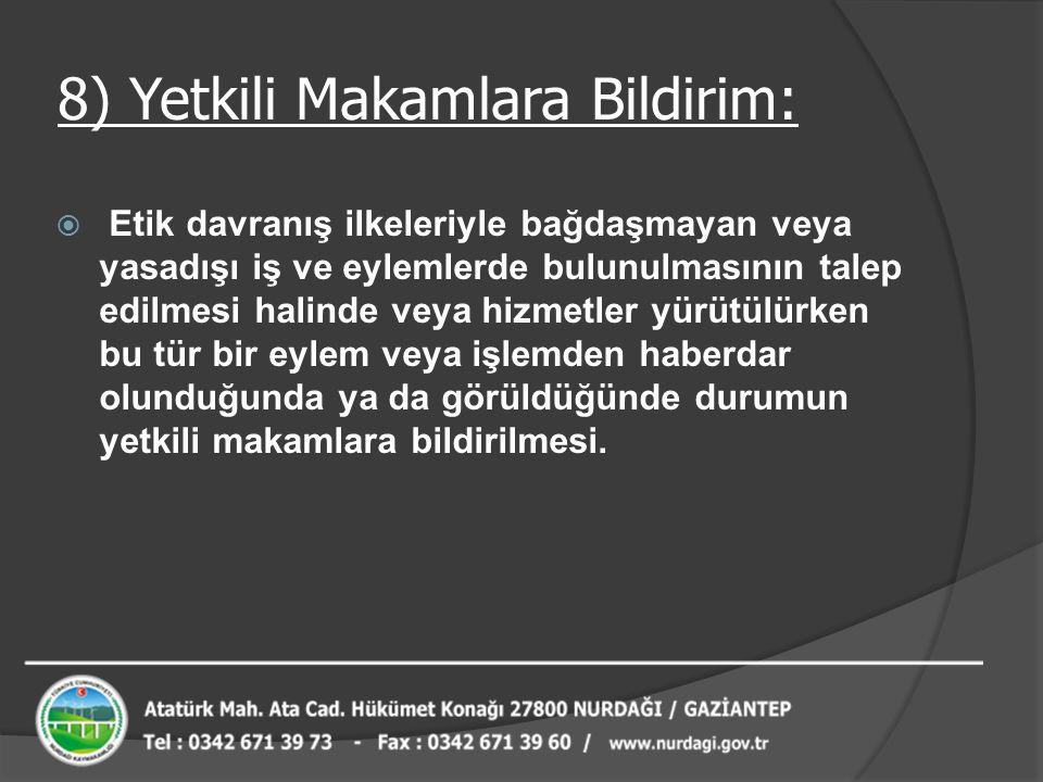 8) Yetkili Makamlara Bildirim: