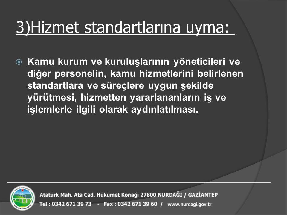 3)Hizmet standartlarına uyma: