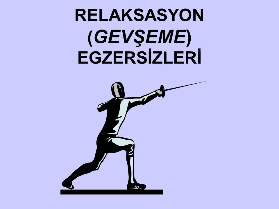 RELAKSASYON (GEVŞEME) EGZERSİZLERİ