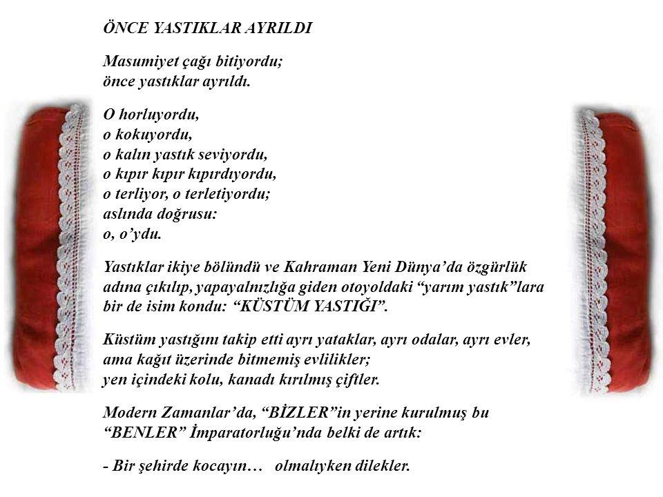 ÖNCE YASTIKLAR AYRILDI