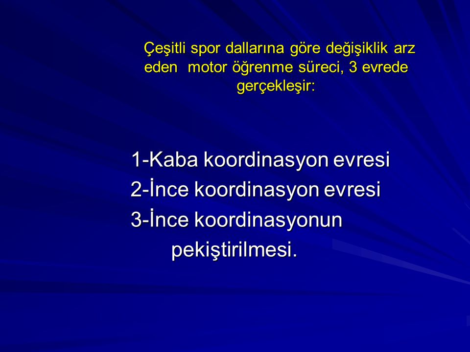1-Kaba koordinasyon evresi 2-İnce koordinasyon evresi