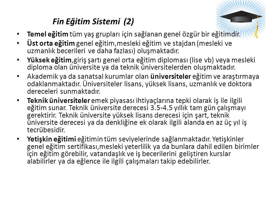 Fin Eğitim Sistemi (2) Temel eğitim tüm yaş grupları için sağlanan genel özgür bir eğitimdir.