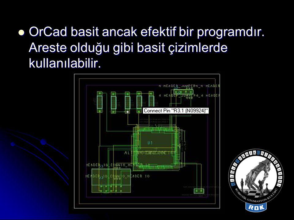 OrCad basit ancak efektif bir programdır