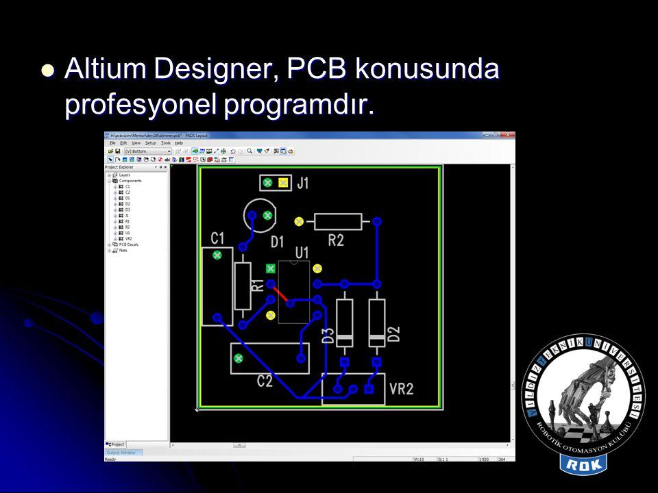Altium Designer, PCB konusunda profesyonel programdır.