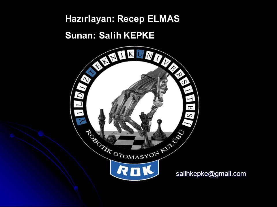 Hazırlayan: Recep ELMAS Sunan: Salih KEPKE