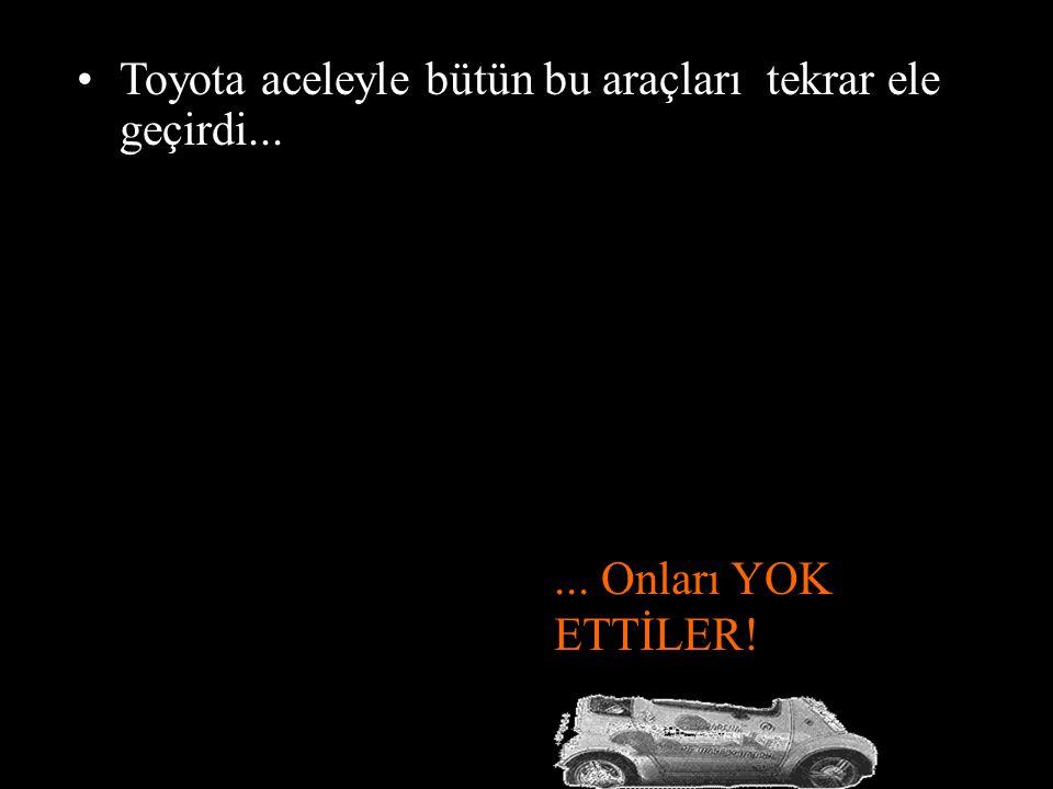 Toyota aceleyle bütün bu araçları tekrar ele geçirdi...