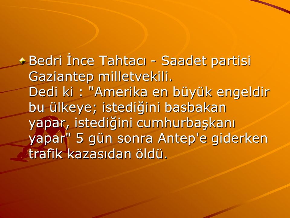 Bedri İnce Tahtacı - Saadet partisi Gaziantep milletvekili