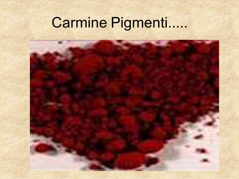 Carmine Pigmenti.....