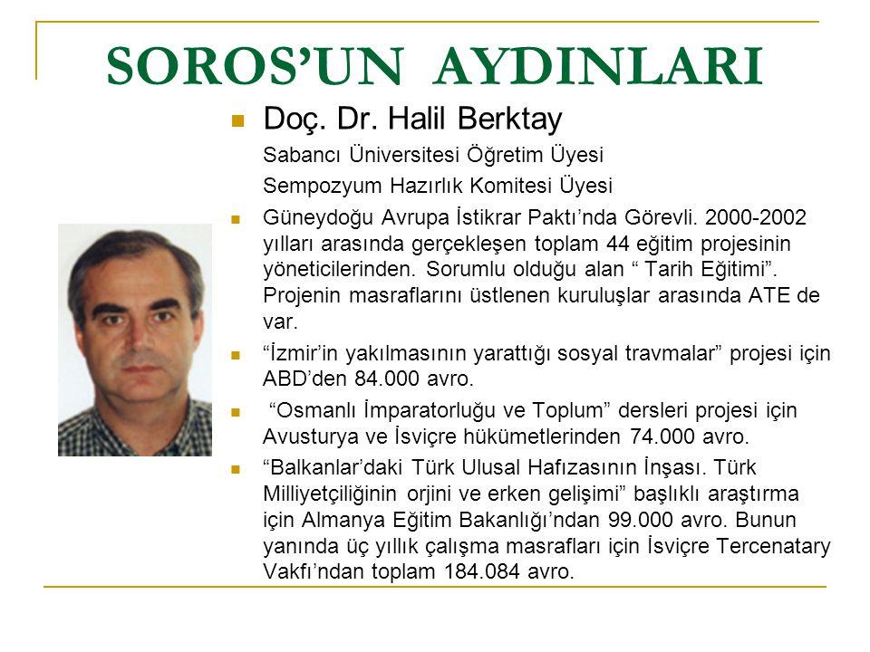 SOROS'UN AYDINLARI Doç. Dr. Halil Berktay