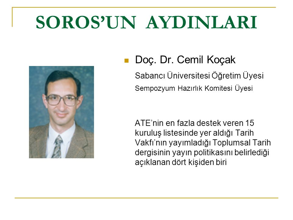 SOROS'UN AYDINLARI Doç. Dr. Cemil Koçak