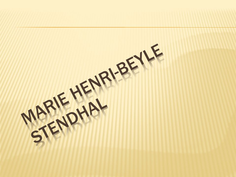 Marie Henri-Beyle Stendhal